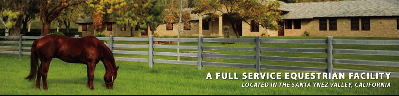 A Full Service Equestrian Facility - Santa Ynez Valley - Santa Barbara County, California